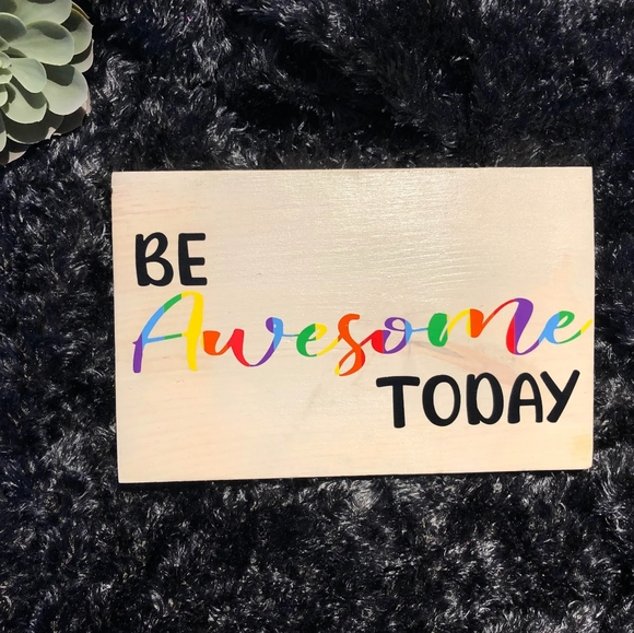 Hand Crafted | Be Awesome Today Wall Art Sign